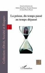 Dernières parutions dans Droit, société et risque, La prison, du temps passé au temps dépassé