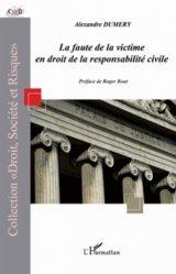 Dernières parutions dans Droit, société et risque, La faute de la victime en droit de la responsabilité civile