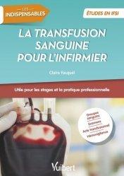 Dernières parutions sur Infirmières, La transfusion sanguine pour l'infirmier