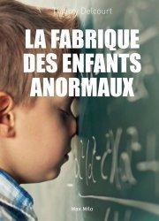 Dernières parutions sur Psychologie de l'enfant, La fabrique des enfants anormaux