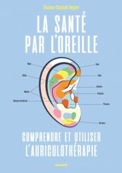 Souvent acheté avec Cartes de réflexologie pratique, le La santé par l'oreille