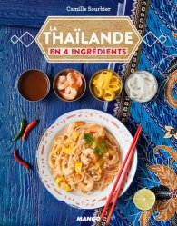 Dernières parutions dans En 4 ingrédients, La Thaïlande en 4 ingrédients