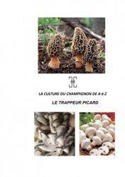 Souvent acheté avec Je fais mon miel dans mon jardin, le La culture du champignon de A à Z. Le trappeur picard