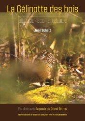 Dernières parutions sur Biologie et physiologie animale, La gelinotte des bois - Biologie-éco-étologie. Parallèle avec la Poule du Grand Tétras