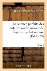 Dernières parutions sur Notariat, La science parfaite des notaires ou Le moyen de faire un parfait notaire