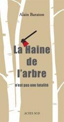 Souvent acheté avec Pierre Rabhi semeur d'espoirs, le La Haine de l'arbre n'est pas une fatalité