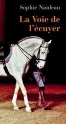 Dernières parutions sur Maitres de l'équitation - Arts équestres, La voie de l'écuyer