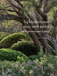 Dernières parutions dans Nature, La Méditerranée dans votre jardin