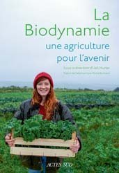 Dernières parutions sur Agriculture biologique - Agroécologie - Permaculture, La biodynamie, une agriculture pour l'avenir