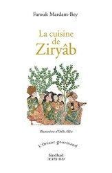 Dernières parutions sur Cuisine d'Afrique et du Moyen-Orient, La cuisine de Ziryâb