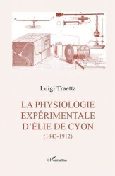 Dernières parutions sur Histoire de la médecine et des maladies, La physiologie expérimentale d'Elie de Cyon (1843-1912)