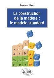 Dernières parutions sur Physique des particules, La construction de la matière : le modèle standard