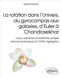 Dernières parutions sur Astrophysique - Explorations spatiales, La rotation dans l'Univers, du gyrocompas aux galaxies, d'Euler à Chandrasekhar