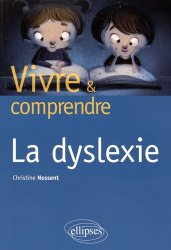 Dernières parutions dans Vivre et comprendre, La dyslexie