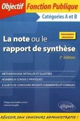 Dernières parutions sur Note de synthèse, La note ou le rapport de synthèse. Catégories A et B, 2e édition