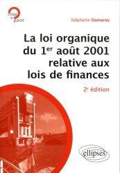 Dernières parutions dans Mise au point, La loi organique du 1er août 2001 relative aux lois de finances. 2e édition