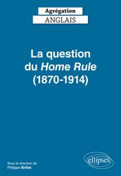 Dernières parutions sur AGREGATION, La question du Home Rule (1870-1914)