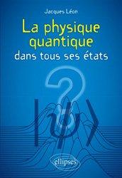 Dernières parutions sur Quantique, La physique quantique dans tous ses états