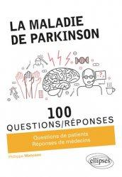 Dernières parutions dans 100 questions/réponses, La maladie de Parkinson