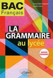 Dernières parutions sur Grammaire-Conjugaison-Orthographe, La grammaire au lycée