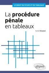 Dernières parutions dans Le droit en fiches et en tableaux, La procédure pénale en tableaux