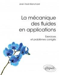 Dernières parutions dans Références sciences, La mécanique des fluides en applications