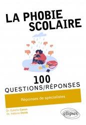 Dernières parutions dans 100 questions/réponses, La phobie scolaire en 100 Questions/Réponses