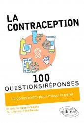 Dernières parutions dans 100 questions/réponses, La contraception en 100 Questions/Réponses
