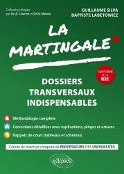 Dernières parutions sur ECN iECN DFASM DCEM, La Martingale : Dossiers transversaux indispensables