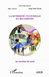 Dernières parutions dans Au carrefour du social, La diversité culturelle et ses limites. Actes de l'université d'été 2012 de l'AIGS, Association Interrégionale de Guidance et de Santé, et de l'IEM, Institut d'Etudes Mondialistes