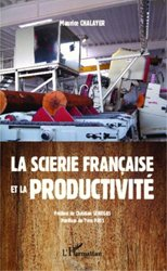 Dernières parutions sur Utilisation du bois, La scierie francaise et la productivité