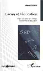 Dernières parutions dans Psycho-logiques, Lacan et l'éducation. Manifeste pour une clinique lacanienne de l'éducation