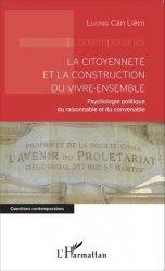 Dernières parutions dans Questions contemporaines, La citoyenneté et la construction du vivre-ensemble. Psychologie politique du raisonnable et du convenable