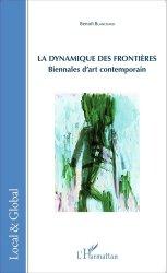 Dernières parutions dans Local & Global, La dynamique des frontières. Biennales d'art contemporain