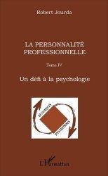 Dernières parutions dans Dynamiques d'entreprises, La personnalité professionnelle. Tome 4, Un défi à la psychologie