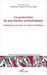 Dernières parutions dans Droit du patrimoine culturel et naturel, La protection du patrimoine archéologique