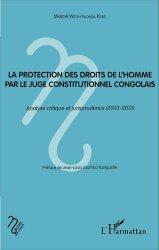 Dernières parutions dans Notes de cours, La protection des droits de l'homme par le juge constitutionnel congolais. Analyse critique et jurisprudence (2003-2013) https://fr.calameo.com/read/005370624e5ffd8627086