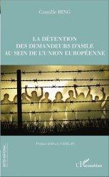 Dernières parutions dans Inter-National, La détention des demandeurs d'asile au sein de l'Union européenne