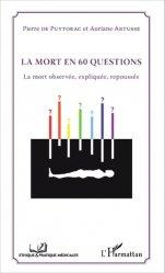 Dernières parutions dans Éthique et pratique médicales, La mort en 60 questions