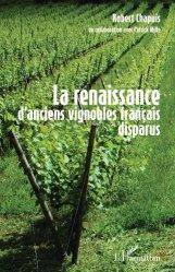 Dernières parutions sur Plantation et entretien de la vigne, La renaissance d'anciens vignobles français disparus