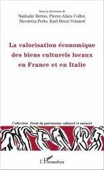 Dernières parutions dans Droit du patrimoine culturel et naturel, La valorisation économique des biens culturels locaux en France et en Italie