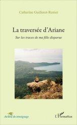 Dernières parutions dans Au-delà du témoignage, La traversée d'Ariane. Sur les traces de ma fille disparue https://fr.calameo.com/read/005370624e5ffd8627086