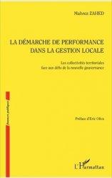 Dernières parutions sur Finances locales, La démarche de performance dans la gestion locale. Les collectivités territoriales face aux défis de la nouvelle gouvernance