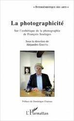 Dernières parutions dans Intersémiotique des arts, La photographicité. Sur l'esthétique de la photographie de François Soulages