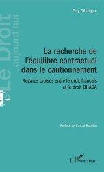 Dernières parutions dans Le droit aujourd'hui, La recherche de l'équilibre contractuel dans le cautionnement. Regards croisés entre le droit français et le droit OHADA https://fr.calameo.com/read/005370624e5ffd8627086