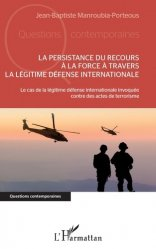 Dernières parutions dans Questions contemporaines, La persistance du recours à la force à travers la légitime défense internationale