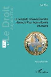 Dernières parutions dans Le droit aujourd'hui, La demande reconventionnelle devant la Cour internationale de Justice