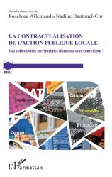 Dernières parutions dans GRALE, La contractualisation de l'action publique locale. Des collectivités territoriales libres ou sous contrainte ?