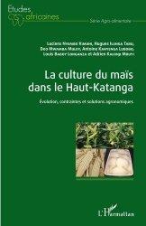 Dernières parutions sur Céréales et légumineuses, La culture du maïs dans le Haut-Katanga