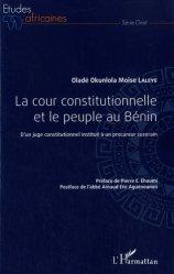 Dernières parutions dans Etudes africaines, La cour constitutionnelle et le peuple au Bénin. D'un juge constitutionnel institué à un procureur suzerain